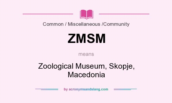 What does ZMSM mean? It stands for Zoological Museum, Skopje, Macedonia