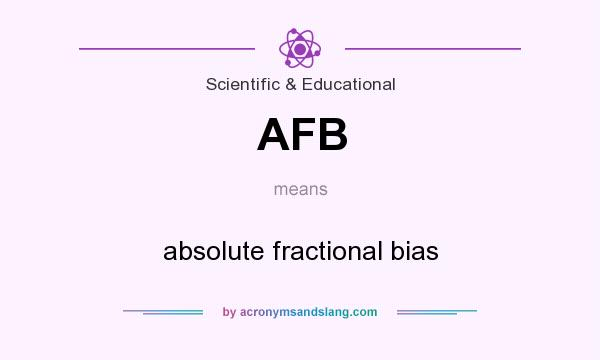 What does AFB mean? It stands for absolute fractional bias