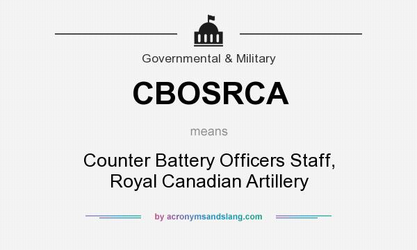 What does CBOSRCA mean? It stands for Counter Battery Officers Staff, Royal Canadian Artillery
