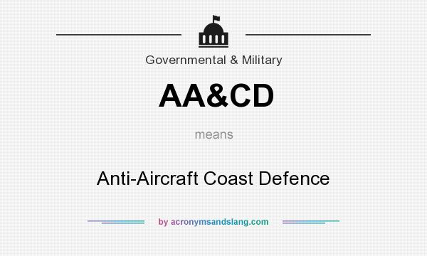 What does AA&CD mean? It stands for Anti-Aircraft Coast Defence