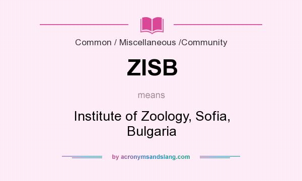 What does ZISB mean? It stands for Institute of Zoology, Sofia, Bulgaria