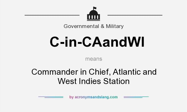 What does C-in-CAandWI mean? It stands for Commander in Chief, Atlantic and West Indies Station