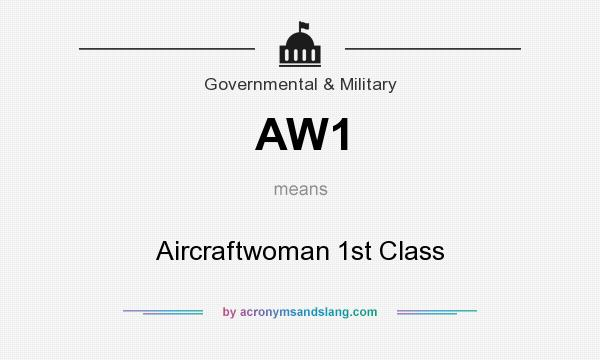 What does AW1 mean? It stands for Aircraftwoman 1st Class
