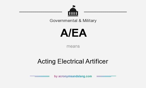 What does A/EA mean? It stands for Acting Electrical Artificer