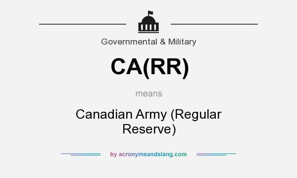 What does CA(RR) mean? It stands for Canadian Army (Regular Reserve)