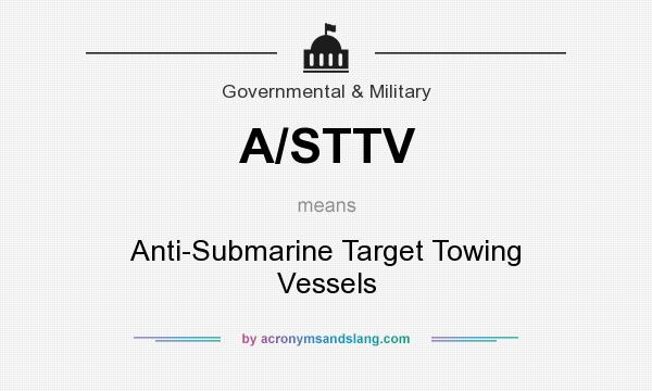 What does A/STTV mean? It stands for Anti-Submarine Target Towing Vessels