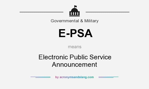 What does E-PSA mean? It stands for Electronic Public Service Announcement