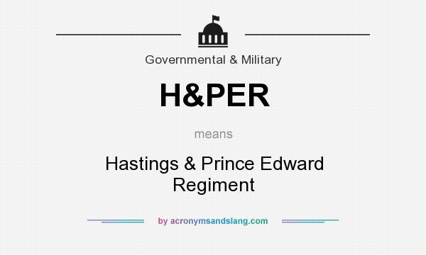 What does H&PER mean? It stands for Hastings & Prince Edward Regiment