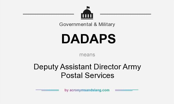 What does DADAPS mean? It stands for Deputy Assistant Director Army Postal Services