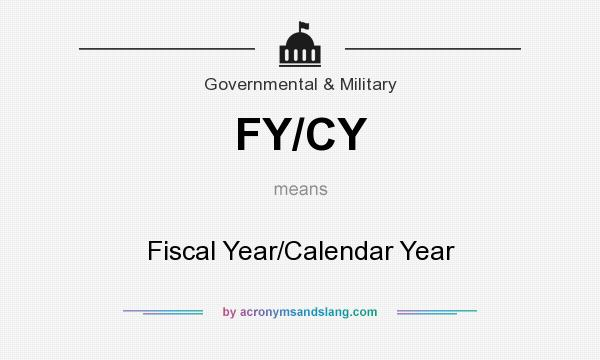 What does FY/CY mean? It stands for Fiscal Year/Calendar Year