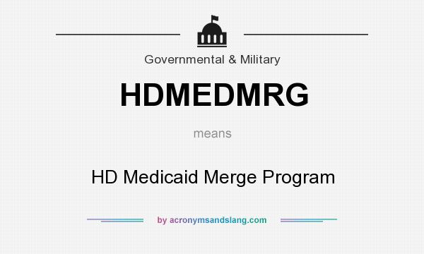 What does HDMEDMRG mean? It stands for HD Medicaid Merge Program