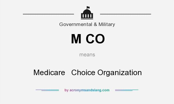 What does M CO mean? It stands for Medicare   Choice Organization