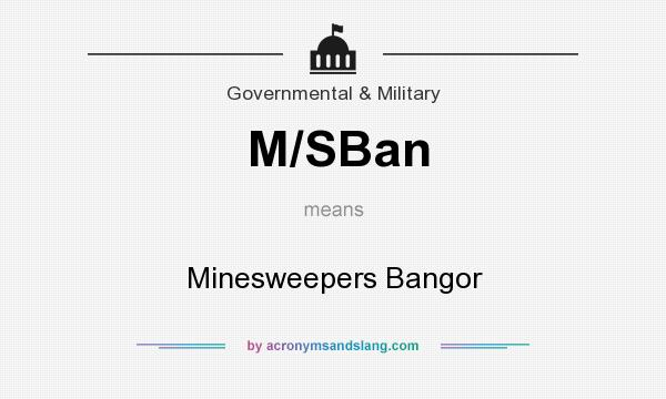 What does M/SBan mean? It stands for Minesweepers Bangor