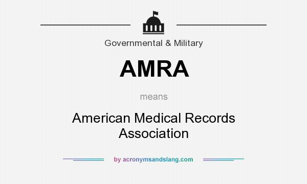What does AMRA mean? It stands for American Medical Records Association