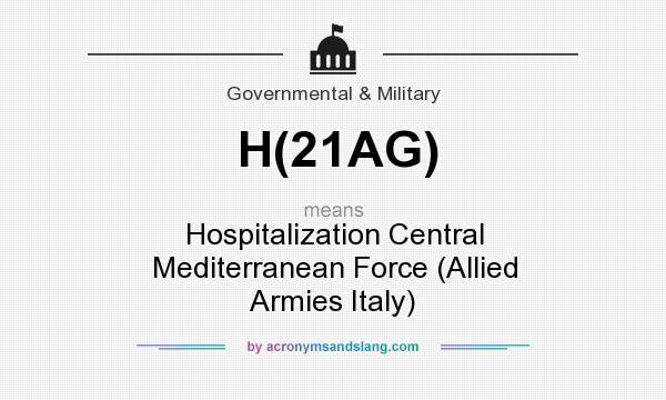 What does H(21AG) mean? It stands for Hospitalization Central Mediterranean Force (Allied Armies Italy)