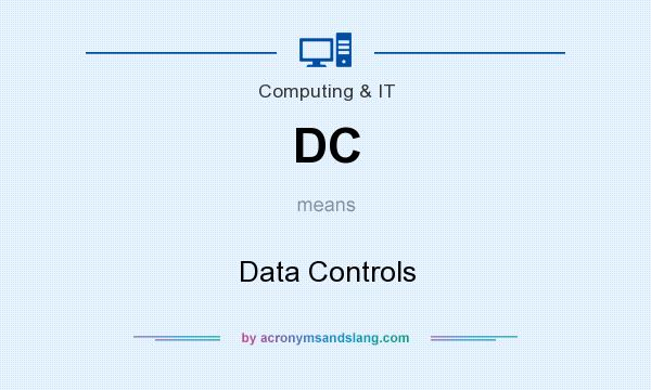 What does DC mean? It stands for Data Controls