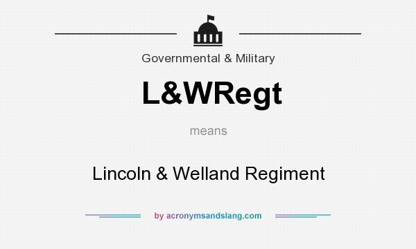 What does L&WRegt mean? It stands for Lincoln & Welland Regiment