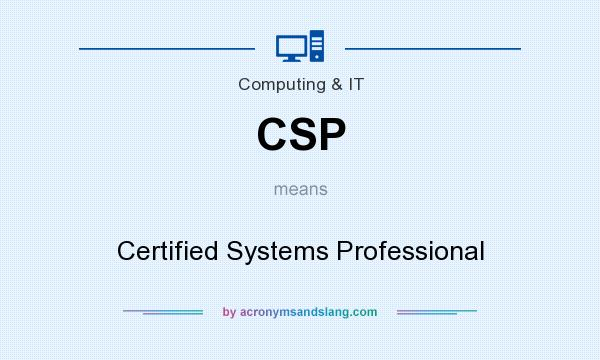 What does CSP mean? It stands for Certified Systems Professional