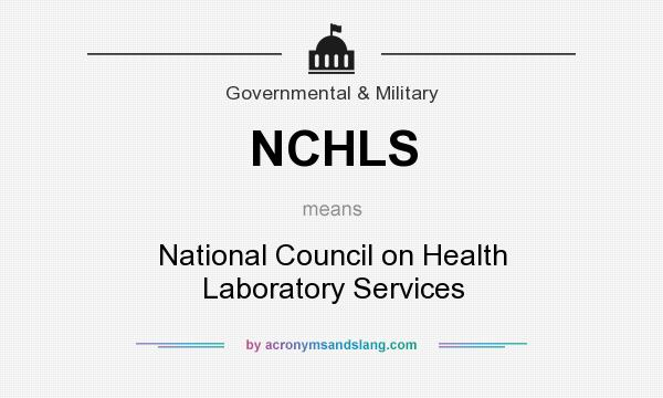 What does NCHLS mean? It stands for National Council on Health Laboratory Services