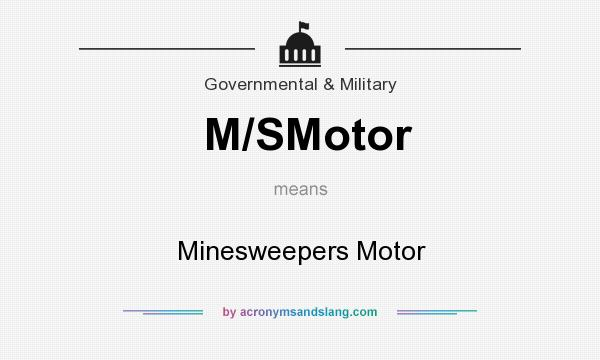 What does M/SMotor mean? It stands for Minesweepers Motor