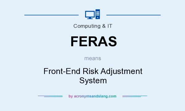 What does FERAS mean? It stands for Front-End Risk Adjustment System
