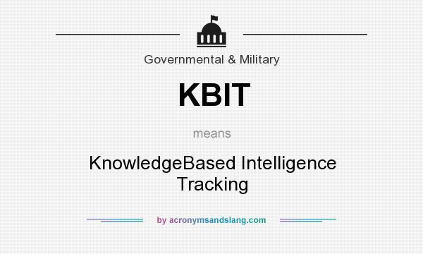 What does KBIT mean? It stands for KnowledgeBased Intelligence Tracking