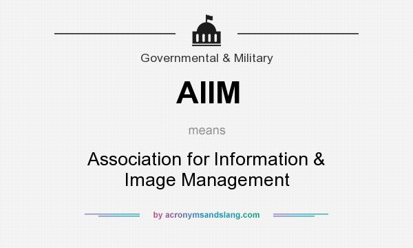 What does AIIM mean? It stands for Association for Information & Image Management