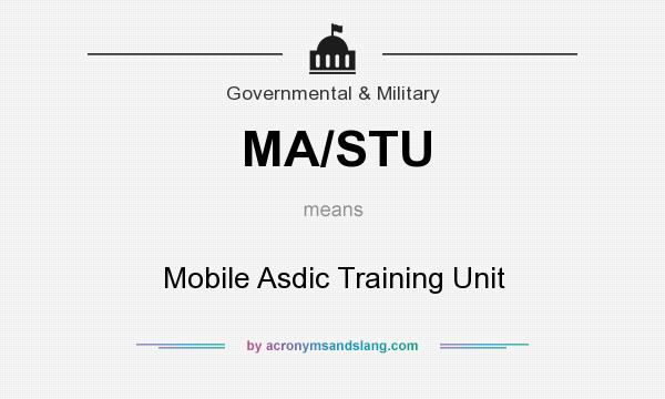 What does MA/STU mean? It stands for Mobile Asdic Training Unit