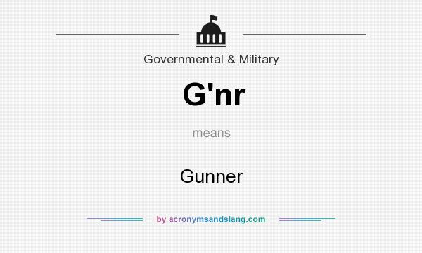What does G`nr mean? It stands for Gunner