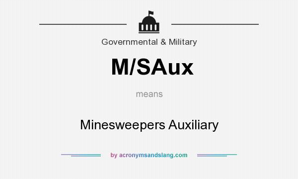 What does M/SAux mean? It stands for Minesweepers Auxiliary