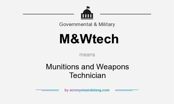 What does M&Wtech mean? It stands for Munitions and Weapons Technician