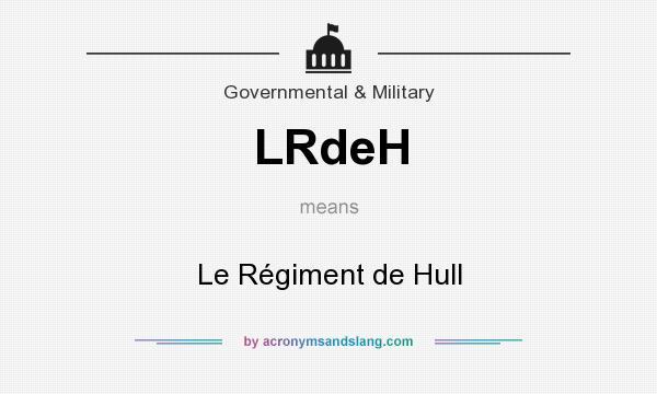 What does LRdeH mean? It stands for Le Régiment de Hull