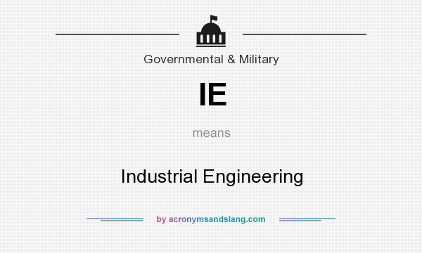 What does IE mean? It stands for Industrial Engineering