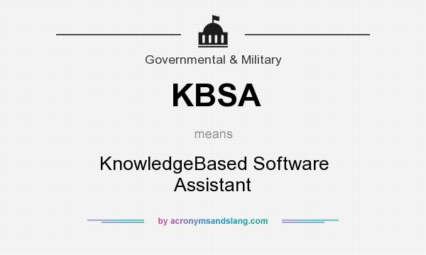 What does KBSA mean? It stands for KnowledgeBased Software Assistant