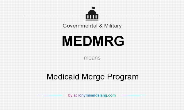 What does MEDMRG mean? It stands for Medicaid Merge Program