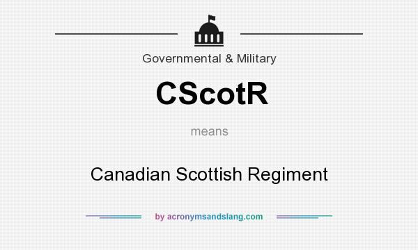 What does CScotR mean? It stands for Canadian Scottish Regiment