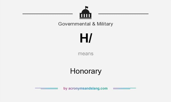 What does H/ mean? It stands for Honorary