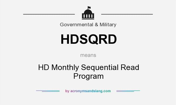 What does HDSQRD mean? It stands for HD Monthly Sequential Read Program