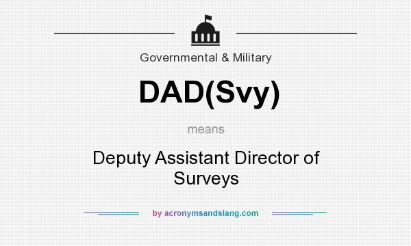 What does DAD(Svy) mean? It stands for Deputy Assistant Director of Surveys