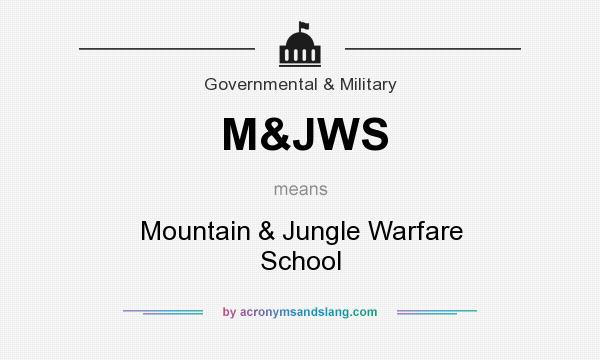 What does M&JWS mean? It stands for Mountain & Jungle Warfare School
