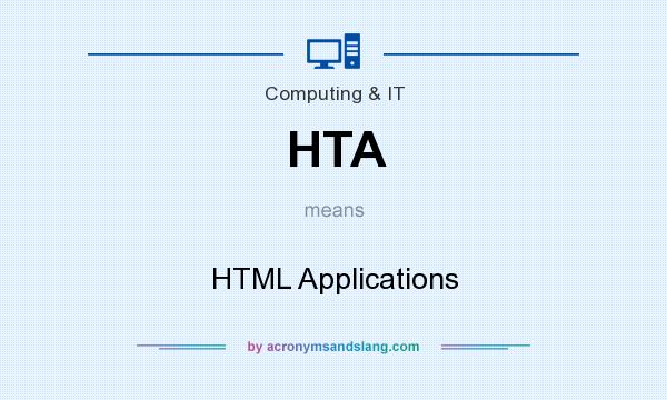 What does HTA mean? It stands for HTML Applications