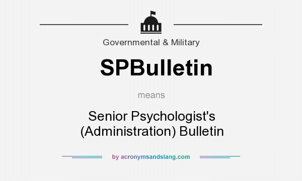What does SPBulletin mean? It stands for Senior Psychologist`s (Administration) Bulletin