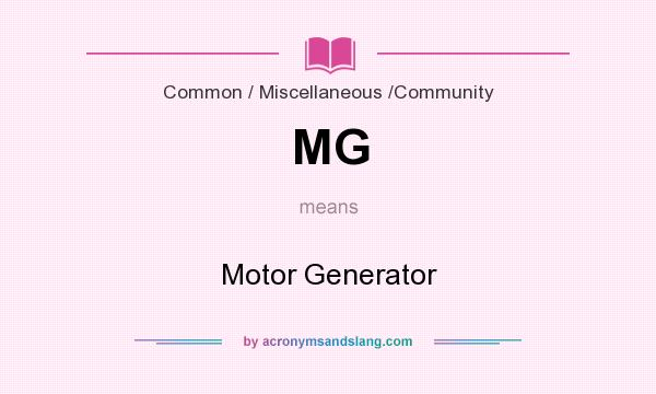What does MG mean? It stands for Motor Generator