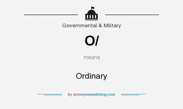 What does O/ mean? It stands for Ordinary