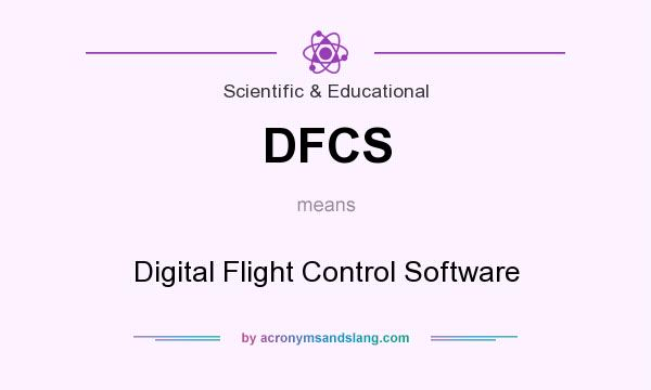 What does DFCS mean? It stands for Digital Flight Control Software