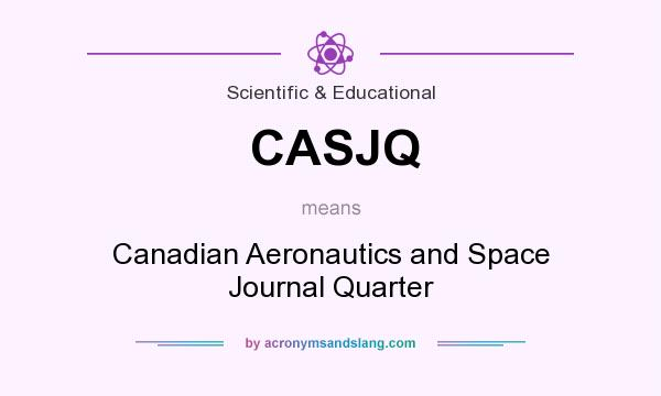 What does CASJQ mean? It stands for Canadian Aeronautics and Space Journal Quarter