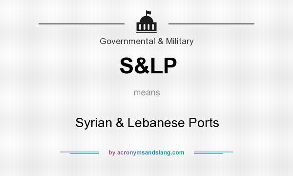 What does S&LP mean? It stands for Syrian & Lebanese Ports