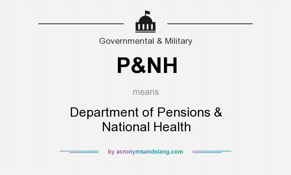 What does P&NH mean? It stands for Department of Pensions & National Health