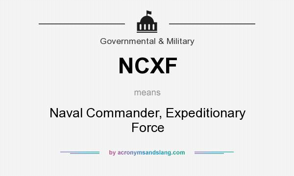 What does NCXF mean? It stands for Naval Commander, Expeditionary Force