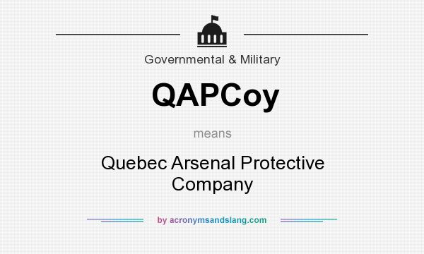 What does QAPCoy mean? It stands for Quebec Arsenal Protective Company